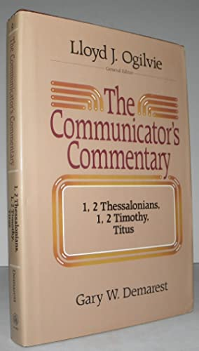 1 and 2 Thessalonians, 1 and 2 Timothy, and Titus, The Communicator's Commentary