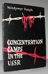 Concentration Camps In The USSR: Kosyk, Volodymyr