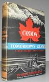 Canada Tomorrow?s Giant. A New Nation and People: Hutchison, Bruce