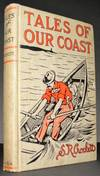 Tales of Our Coast: Crockett, S.R., Frederic, Harold, Parker, Gilbert, Powell, W. Clark, and Q