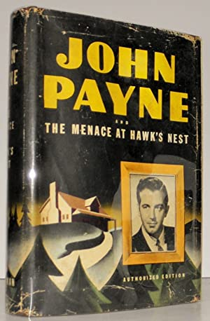 John Payne and the Menace at Hawk's Nest
