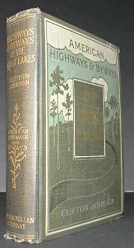 Highways and Byways of the Great Lakes.: Johnson, Clifton