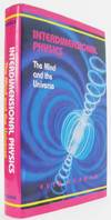 Interdimensional Physics: The Mind and the Universe