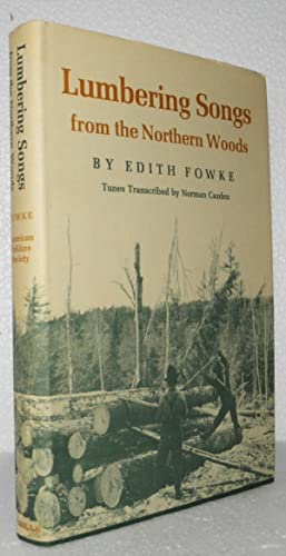 Lumbering Songs from the Northern Woods: Fowke, Edith