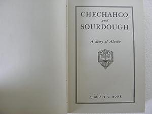 Chechahco and Sourdough. A Story of Alaska: Bone, Scott C.