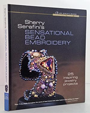 Sherry Serafini's Sensational Bead Embroidery: 25 Inspiring Jewelry Projects (Beadweaving Master ...