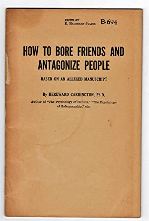 How To Bore Friends and Antagonize People: Based on an Alleged Manuscript