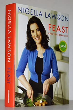 Feast: Food to Celebrate Life: Lawson, Nigella