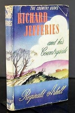 Richard Jefferies and His Countryside: Arkell, Reginald