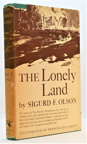 The Lonely Land: Olson, Sigurd F.