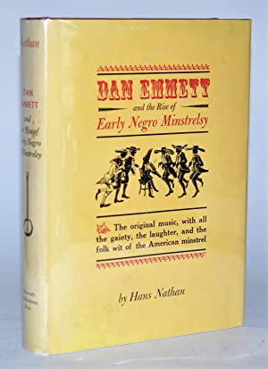 Dan Emmett and the Rise of Early Negro Minstrelsy.