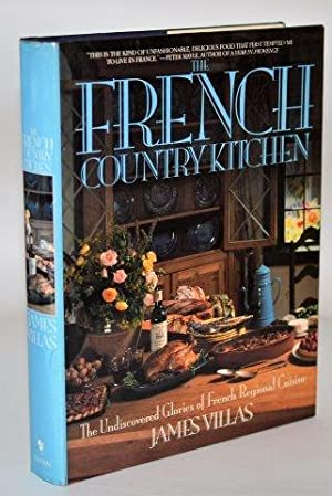 French Country Kitchen: The Undiscovered Glories of French Regional Cuisine