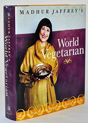 Madhur Jaffrey's World Vegetarian: More Than 650 Meatless Recipes from Around the Globe