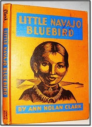Little Navajo Bluebird: Ann Nolan Clark