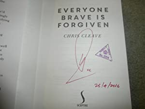 EVERYONE BRAVE IS FORGIVEN: VF/VF SIGNED DATED: Chris Cleave