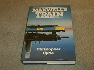 MAXWELL'S TRAIN: VF/F SIGNED FIRST EDITION HARDCOVER: Christopher Hyde