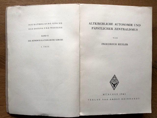 Altkirchliche Autonomie und päpstlicher Zentralismus.: Heiler, Friedrich.