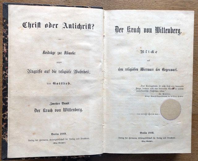 Der Krach von Wittenberg. Blicke auf die: Gottlieb.