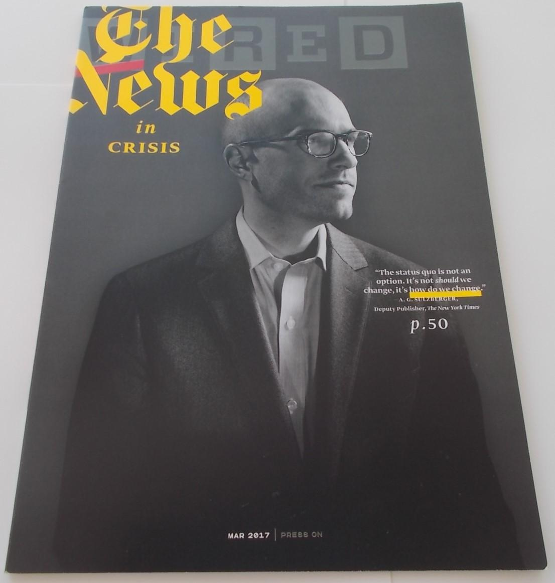 Wired (March 2017) (Magazine) Cover Story: The News in Crisis by ...