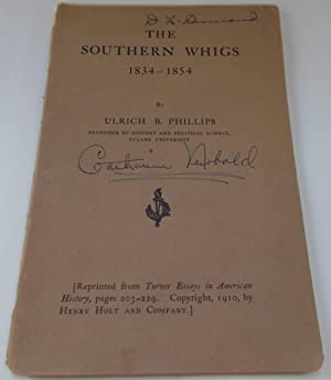 The Southern Whigs 1834-1854: Phillips, Ulrich B.