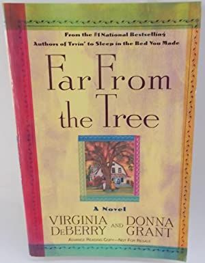 Far From the Tree: A Novel (Signed by Authors) Advance Reading Copy: DeBerry, Virginia and Donna ...