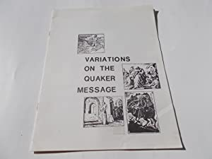 Variations On The Quaker Message (Quaker Pamphlet: Yungblut, John R.,