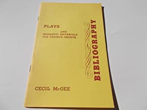 Plays and Dramatic Materials for Church Groups - Bibliography: McGee, Cecil