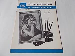 Palestine Refugees Today: An UNRWA Newsletter (No. 16 May 1962) Magazine (The United Nations Relief...