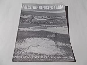 Palestine Refugees Today: An UNRWA Newsletter (No. 58 December-January-February 1968-1969) Magazine...