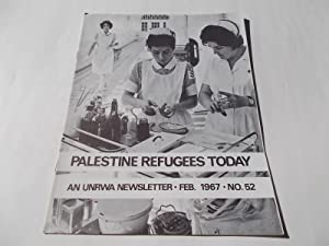 Palestine Refugees Today: An UNRWA Newsletter (No. 52 February 1967) Magazine (The United Nations ...