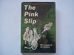 The Pink Slip: A Study of Manpower on the Firing Line: Longgood, Bill and Ed Wallace