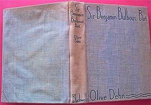 Tales of Sir Benjamin Bulbous, Bart.: Dehn, Olive