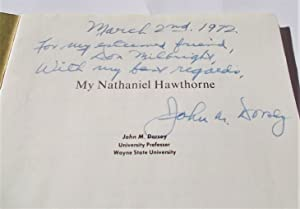 My Nathaniel Hawthorne (Signed and Inscribed by Author): Dorsey, John M. (University Professor, ...