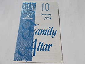 10 Reasons for a Family Altar (Tract): Beiderwolf, W. E.