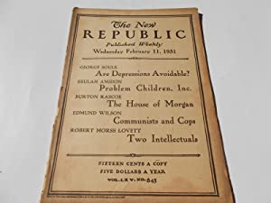 The New Republic (Wednesday, February 11, 1931, No. 845) (Magazine): Bliven, Bruce, Malcolm Cowley,...