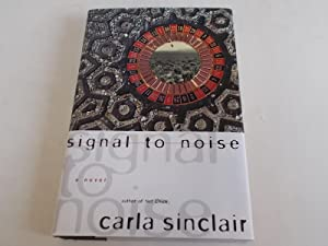 Signal to Noise (Signed by Author): Sinclair, Carla