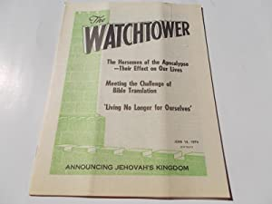 The Watchtower (June 15, 1974): Announcing Jehovah's: Watch Tower Bible