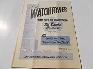The Watchtower (September 15, 1974): Announcing Jehovah's: Watch Tower Bible