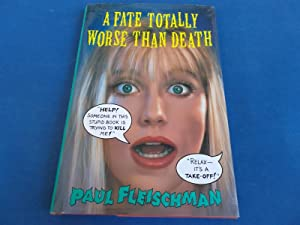 A Fate Totally Worse Than Death (Signed & Inscribed by Author): Fleischman, Paul