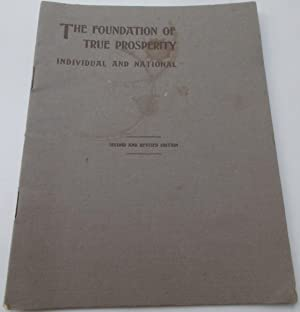 The Foundation of True Prosperity: Individual and National (Second and Revised Edition)