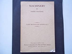 Machinery for Paper Coating - Prepared Under: Technical Association of