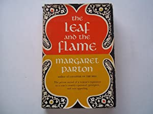 The Leaf and the Flame: The Private Record of a Woman's Experience in a Man's Country - ...