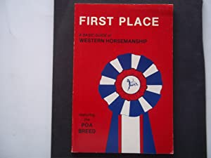 First Place: A Basic Guide of Western Horsemanship Featuring the POA Breed: Robert Lange and Pat ...