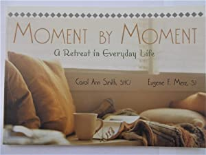 Moment by Moment: A Retreat in Everyday Life (Signed by Eugene F. Merz, SJ)