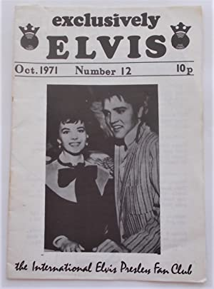 Exclusively Elvis (No. 12 - October 1971): The International Elvis Presley Fan Club (Digest Magaz...
