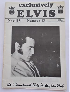 Exclusively Elvis (No. 13 - November 1971): The International Elvis Presley Fan Club (Digest Maga...