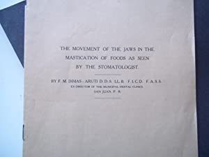 The Movement of the Jaws in the Mastication of Foods as Seen By the Stomatologist (Presented to the...