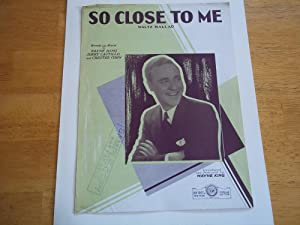 So Close to Me: Waltz Ballad (Sheet: Wayne King, Jerry