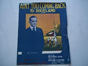Aint You Coming Back To Dixieland Song (Sheet Music) (Cover Photo of Al Jolson with Illustrated ...