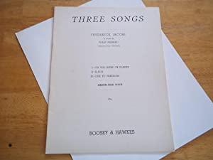 Three Songs: I. On the Sleep of Plants, II. Elegy, III. Ode To Freedom (Medium High Voice): ...